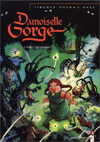 Damoiselle Gorge - Tome 01: La Forêt qui dansait