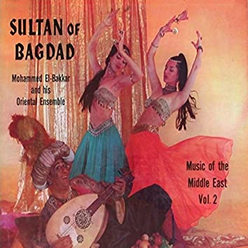 Sultan of Bagdad - Music of the Middle East, Vol. 2
