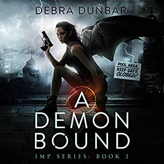 A Demon Bound     Imp, Book 1              Written by:                                                                                                                                 Debra Dunbar                               Narrated by:                                                                                                                                 Angela Rysk                      Length: 11 hrs and 10 mins     4 ratings     Overall 4.3
