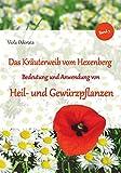 Bedeutung und Anwendung von Heil- und Gewürzpflanzen: Band 3 (Das Kräuterweib vom Hexenberg)
