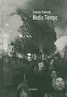 Medio Tiempo: Ernesto Valverde (Spanish) (Spanish Edition)