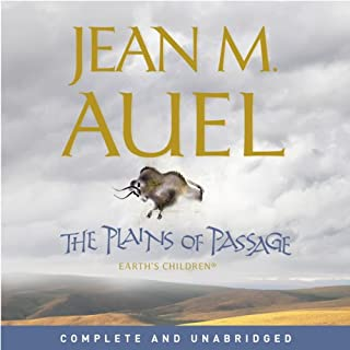 The Plains of Passage     Earth's Children, Book 4              By:                                                                                                                                 Jean M. Auel                               Narrated by:                                                                                                                                 Rowena Cooper                      Length: 31 hrs and 56 mins     131 ratings     Overall 4.6