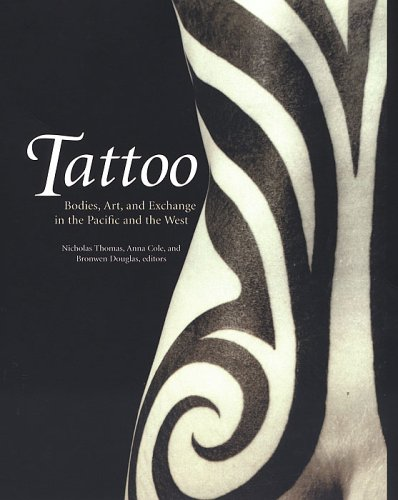 Compare Textbook Prices for Tattoo: Bodies, Art, and Exchange in the Pacific and the West - History of Tatooing 1st Printing Edition ISBN 9780822335627 by Thomas, Nicholas,Cole, Anna,Douglas, Bronwen