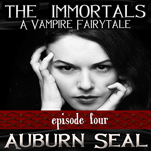 The Immortals: A Vampire Fairytale, Episode 4 audiobook cover art