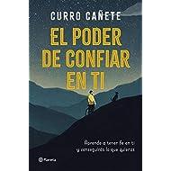 El poder de confiar en ti: Aprende a tener fe en ti y conseguirás lo que quieras (Spanish Edition)