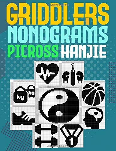 Griddlers Nonograms Picross Hanjie: Logic Puzzles Japanese Picross, Griddler, Paint By Numbers Or Hanjie Puzzle Books For Adults