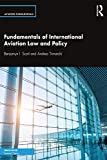 Fundamentals of International Aviation Law and Policy (Aviation Fundamentals) (English Edition)