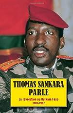 Thomas Sankara parle - La révolution au Burkina Faso 1983-1987 de Thomas Sankara