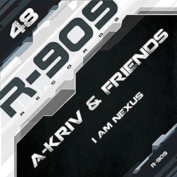 I Am Nexus (A-Kriv & Friends)