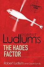 The Hades Factor (COVERT-ONE) by Robert Ludlum (2010-02-04)