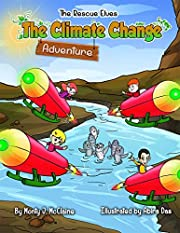 The Climate Change Adventure: Inform children about how disastrous climate change will be (Picture book) (The Rescue Elves Book 3)