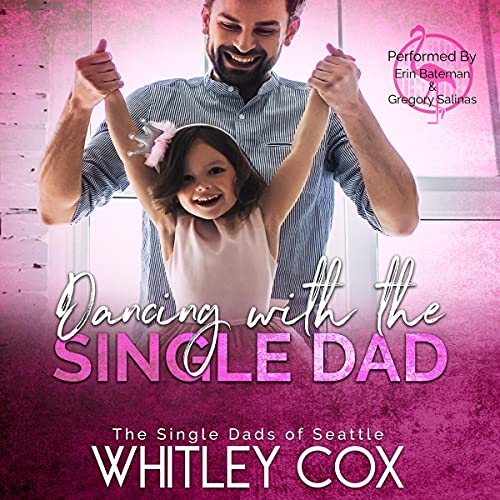 Dancing with the Single Dad Audiobook By Whitley Cox cover art