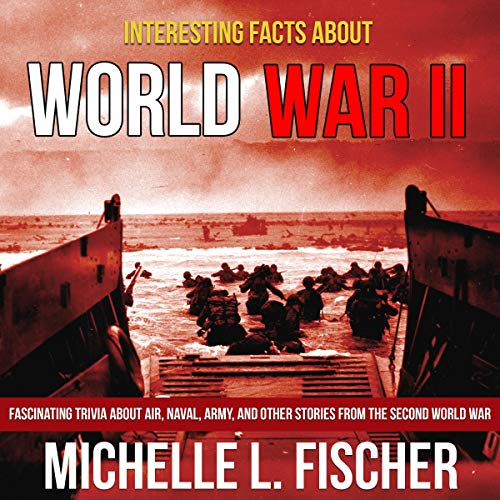 Interesting Facts About World War II audiobook cover art