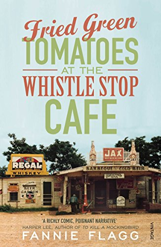 Fried Green Tomatoes At The Whistle Stop Cafe [Lingua inglese]
