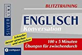 Blitztraining Englisch Konversation: 100 x 5 Minuten Übungen für zwischendurch (Compact SilverLine Blitztraining) - Brigitte Engel