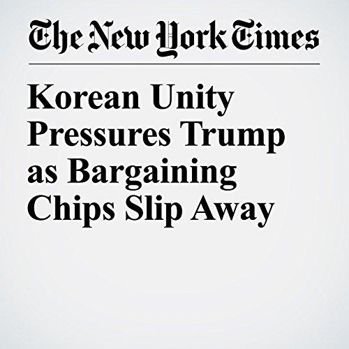 Korean Unity Pressures Trump as Bargaining Chips Slip Away copertina