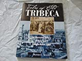 Tales of old Tribeca: An illustrated history of New York's Triangle Below Canal