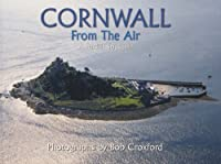 Cornwall from the Air by Bob Croxford(1905-07-04)