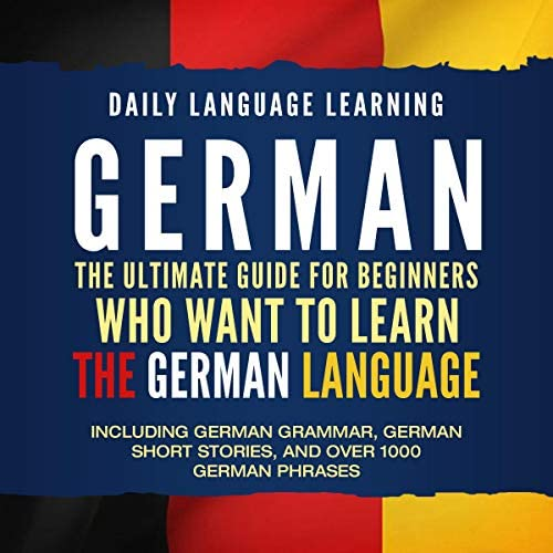 German The Ultimate Guide for Beginners Who Want to Learn the German Language Including German product image