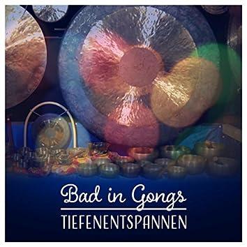 Bad in Gongs – Tiefenentspannen; Autogenes Training, Meditation & Entspannungsmusik für Wellness, Spa, Massage, Erholung, Yoga