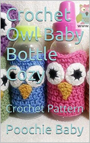 Crochet Owl Baby Bottle Cozy: Crochet Pattern (English Edition)