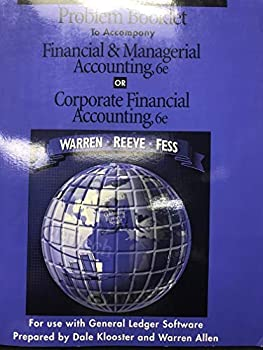Problem Booklet to Accompany Financial and Managerial Accounting or Corporate Financial Accounting 0538873647 Book Cover