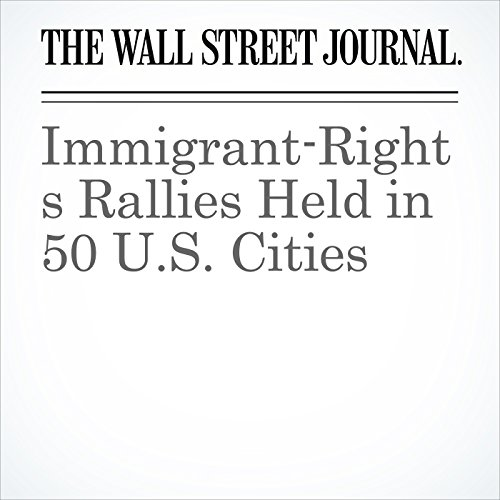 Immigrant-Rights Rallies Held in 50 U.S. Cities copertina