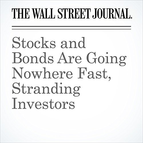 Stocks and Bonds Are Going Nowhere Fast, Stranding Investors copertina