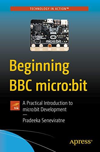 Beginning BBC micro:bit: A Practical Introduction to micro:bit Development