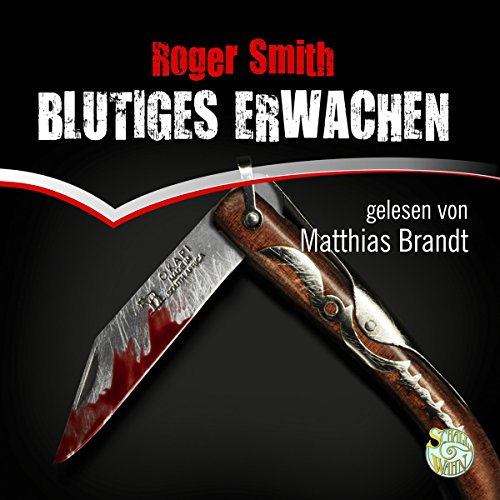 Blutiges Erwachen                   By:                                                                                                                                 Roger Smith                               Narrated by:                                                                                                                                 Matthias Brandt                      Length: 7 hrs and 50 mins     Not rated yet     Overall 0.0