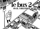 Le bus 2 - Paul Kirchner