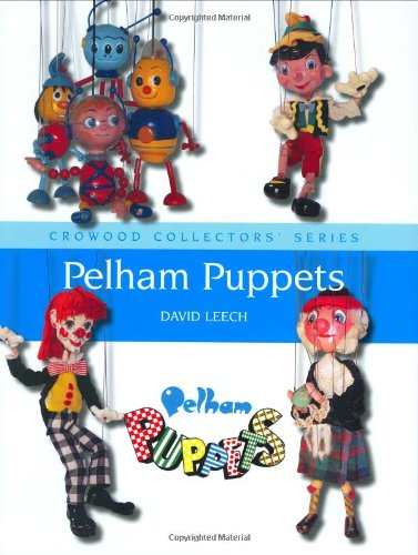 Pelham Puppets: A Collector\'s Guide (Crowood Collectors\')