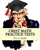 CBEST Math Practice Tests: Math Study Guide for CBEST Test Preparation (CBEST Top Scorers' Choice)