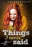 The Things I Never Said: Liebesroman
