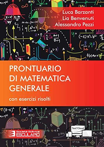 Prontuario di matematica generale. Con esercizi risolti