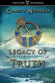 Legacy of Truth: Druid's Brooch Series: #2 by [Christy Nicholas]