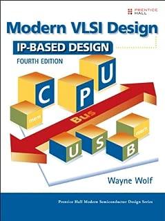 Modern VLSI Design: IP-Based Design (paperback) (Prentice Hall Modern Semiconductor Design Series)