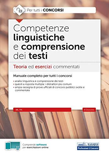 Competenze linguistiche e comprensione dei testi: Teoria ed esercizi commentati