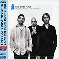 These Are the Vistas by The Bad Plus (2007-12-15)