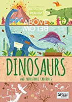 Dinosaurs and Other Prehistoric Creatures (Pop-Up Above Below)