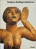 Skulptur des Expressionismus - Stephanie. Barron