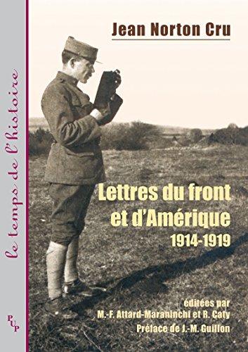 Jean Norton Cru: Lettres du front et d'Amérique 1914-1919 (Le temps de l'histoire)