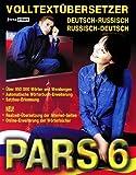 PARS 6.0. Deutsch-Russisch / Russisch-Deutsch. CD-ROM für Windows: Volltextübersetzung. Über 950 000 Wörter und Wendungen. Grammatik- und Satzbauanalyse. Neu: Realzeit-Übersetzung der Internet-Seiten