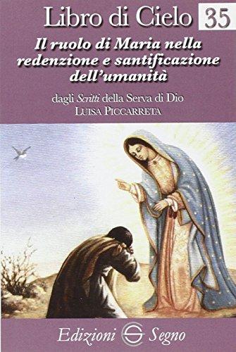 Libro di Cielo 35. Il ruolo di Maria nella redenzione e santificazione dell'umanità
