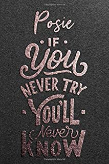 Posie If You Never Try You Never Know: Motivational To Do Checklist Notebook / Journal Gifts for Daily Task Planner & Time...
