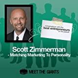 Scott Zimmerman - Matching Marketing to Personality: Conversations with the Best Entrepreneurs on the Planet