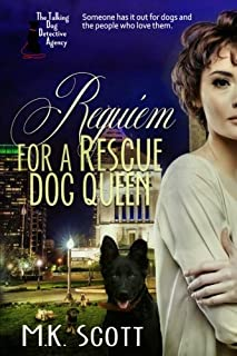 Requiem for a Rescue Dog Queen (The Talking Dog Detective Agency) (Volume 2)