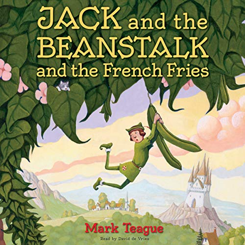 Jack and the Beanstalk and the French Fries audiobook cover art
