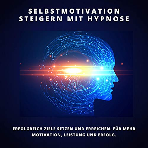 Selbstmotivation steigern mit Hypnose  By  cover art