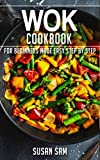 WOK COOKBOOK: BOOK 1, FOR BEGINNERS MADE EASY STEP BY STEP (English Edition)